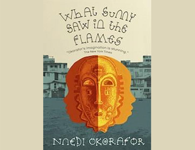 According to Ozy, 'What Sunny Saw in the Flame' by Nnedi Okorafor is a book to add to your reading list!
