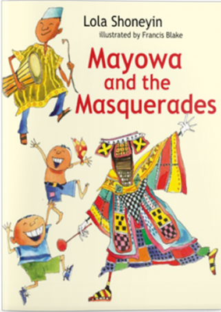 Mayowa and the Masquerade by Lola Shoneyin