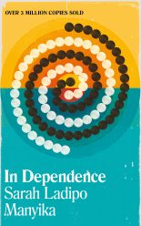 In Dependence by Sarah Ladipo Manyika