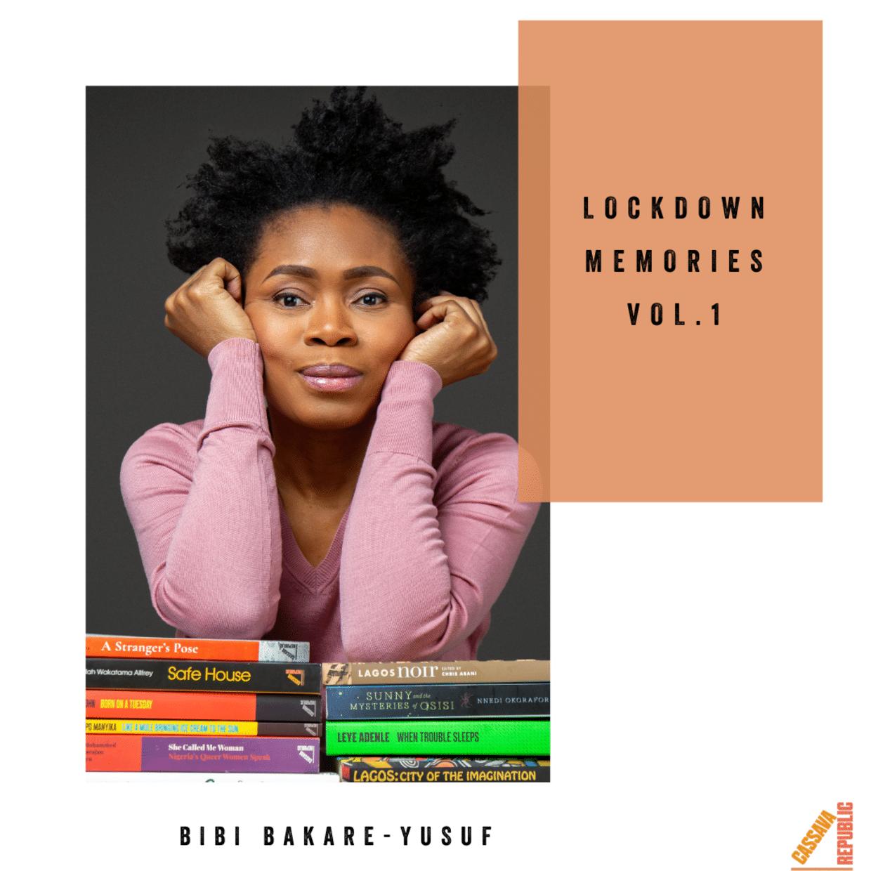 Lockdown Memories Vol.1: Bibi Bakare-Yusuf