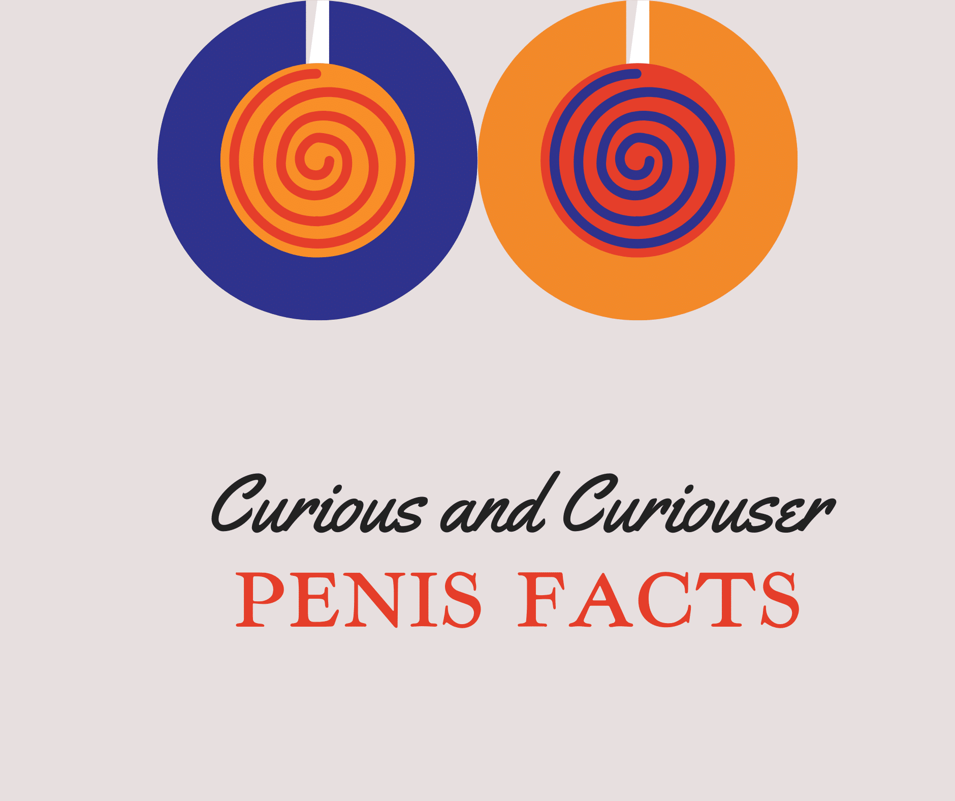 10 Curious and Curiouser Penis Facts